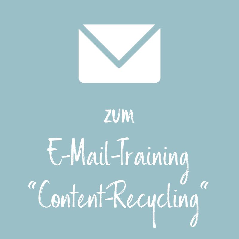 weißer Text auf türkisfarbenem Hintergrund, E-Mail-Training Content-Recycling